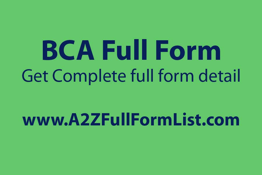 bca full form and subjects, bca full form in banking, bca full form in commerce, bca salary, bca course subjects, bca full form in medical, bca scope, bca course fees,
