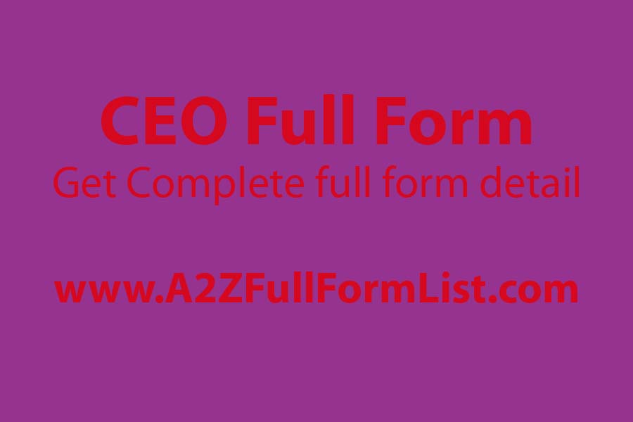ceo full form in hindi, ceo full form in education, ceo full form in telugu, ceo full form funny, ceo full form in tamil, ceo full form in kannada, ceo full form in gujarati, full form of co,