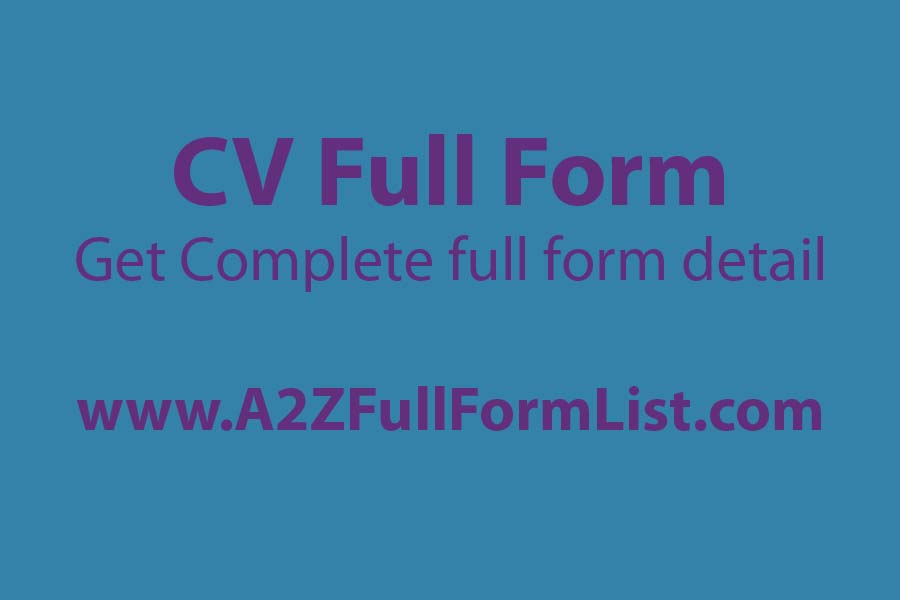 cv full form in hindi, cv full form download, cv full format, cv full form in bengali, cv full form in medical, cv full form in marathi, cv full form pronounce, curriculum vitae,
