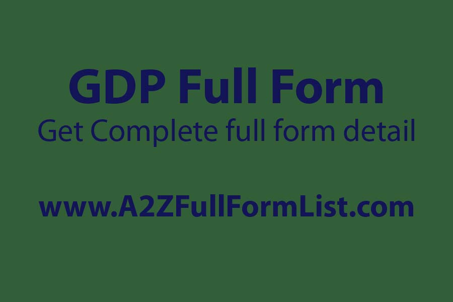 gdp full form in hindi, gdp full form in english, gdp full form in marathi, gdp full form in gujarati, gdp full form in bengali, gdp full form in telugu, gdp full form in tamil, gdp full form in kannada,