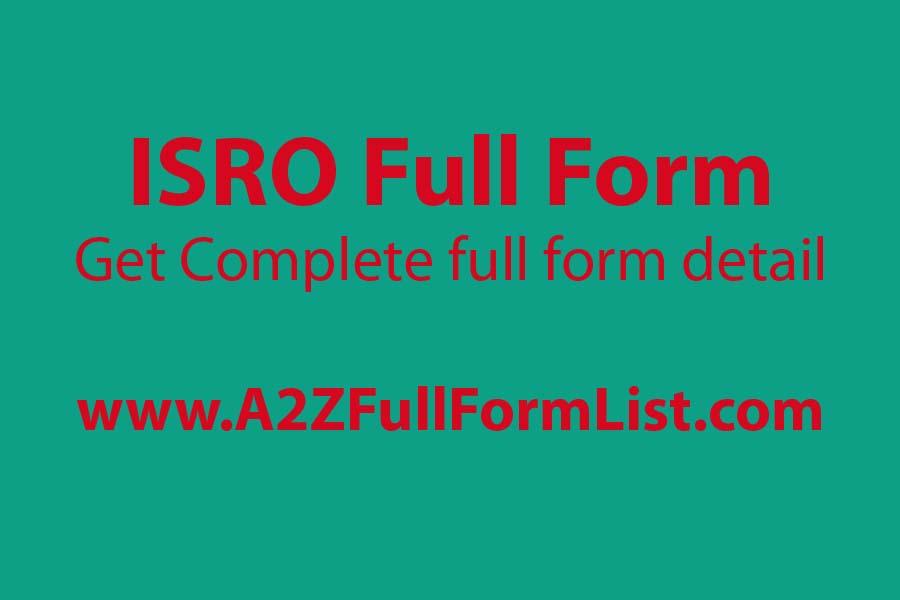 isro full form in hindi, isro full form and information, full form of nasa, isro wiki, isro chairman, isro full form in marathi, isro launch, isro news,