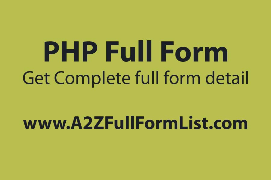 php full form and meaning, php full form in hindi, php full form in chemistry, php full form in medical, what is php, html css php full form, php language, php code,