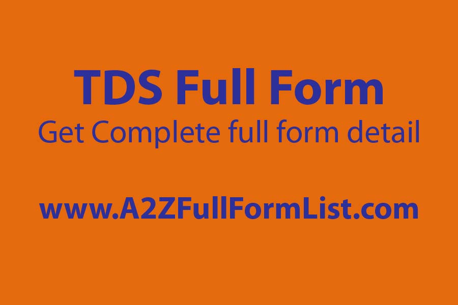 tds full form in salary, tds full form water, water tds full form in hindi, tds full form in medical, tds full form in chemistry, tds meaning in tax, tds meaning in malayalam, tds rates,