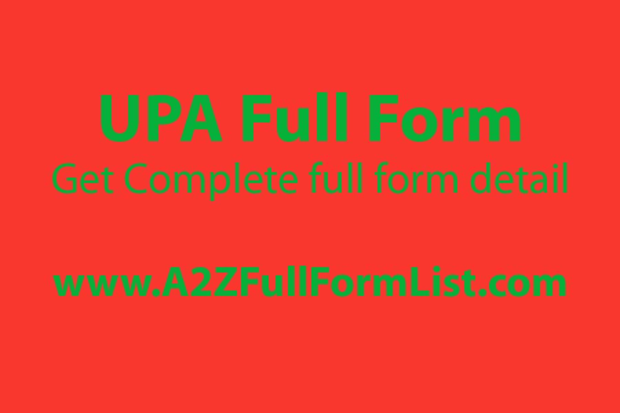upa full form in marathi, upa full form in banking, upa party list, upa party list 2019, upa vs nda, upa 2, upa alliance party list 2019, upa government 2004 to 2014,