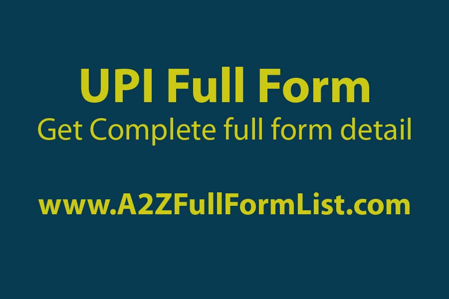 upi full form in hindi, bhim upi full form, upi full form in english, upi full form in paytm, upi full form in gujarati, bhim full form, upi pin full form, how upi works,