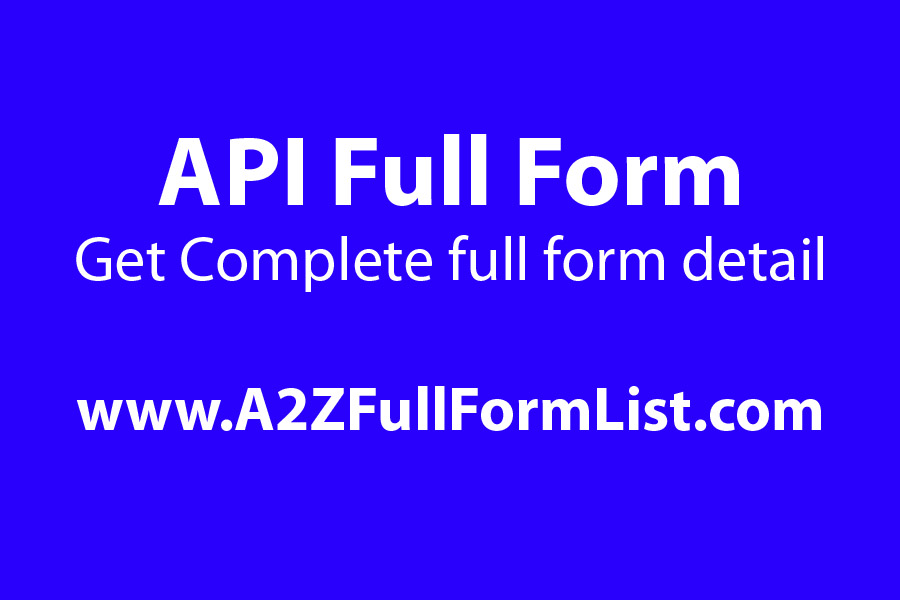 api full form in java, api full form in medical, api full form in pharmacy, api example, api full form in psm, api full form in police, api for dummies, what is meant by api with example?