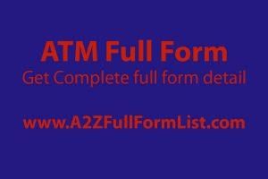 atm full form in hindi, atm full form in chemistry, atm full form in text, atm full form in networking, atm full meaning, pin full form, full form of ok, cdm full form,