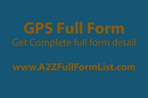 gps full form in hindi, gps full form and meaning, gps full form in tamil, gps full form in telugu, gps full form in kannada, gps full form in marathi, full form of glonass, types of gps