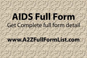 AIDS meaning, AIDS full form in hindi, AIDS symptoms, AIDS full form funny, AIDS full form in gujarati, AIDS ka Full Form, AIDS kaise hota hai,