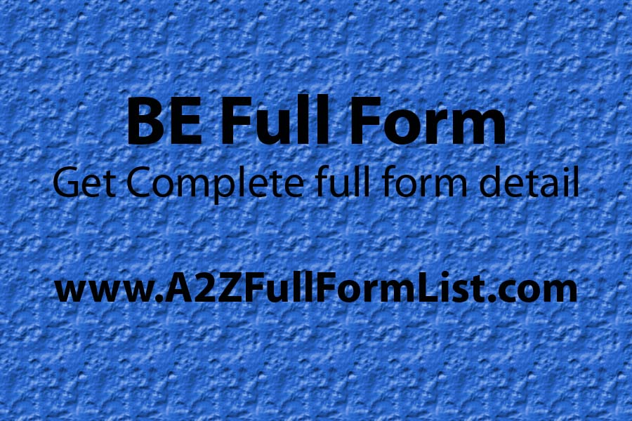 BE full form in hindi, B. tech full form, B.ed full form, ME full form, MBBS full form, ms full form, BA full form, BE Full Form in economics,