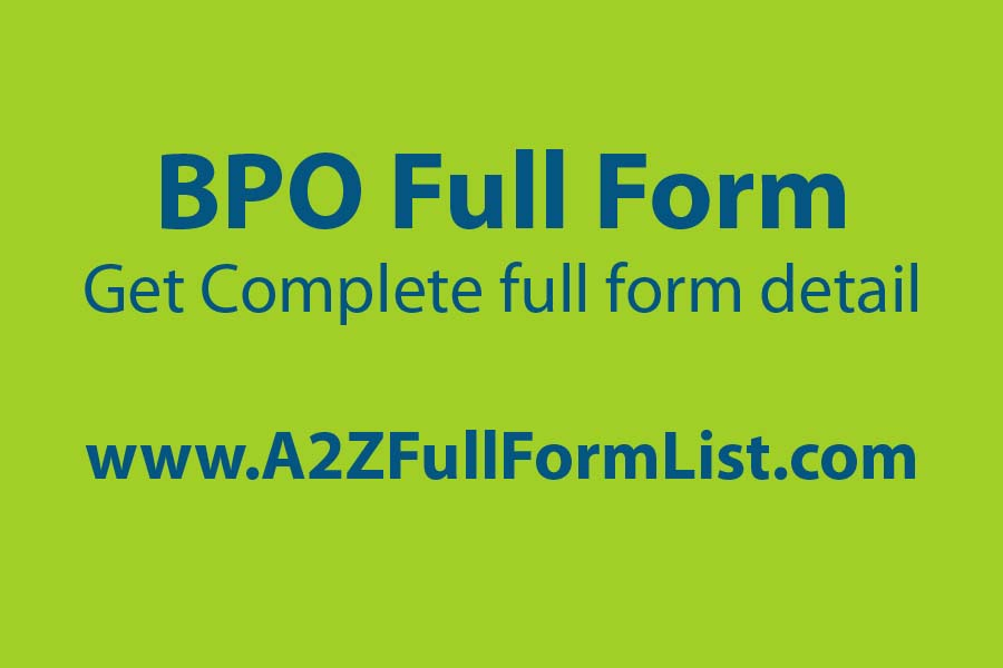 kpo full form, bpo full form interview questions, bpo full form in computer, bpo full form in call center, bpo full form and meaning, bpo full form in hindi, bpo full form in banking, lpo full form,