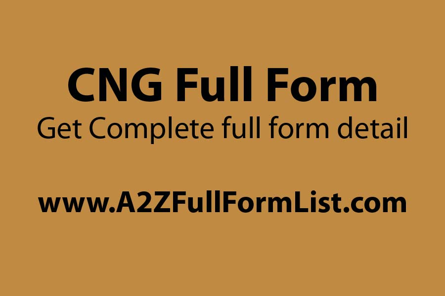 PNG full form, LPG full form, CNG full form in road construction, CNG full form in punjabi, CNG full form in gujarati, LNG full form, CNG vehicles, CNG price,