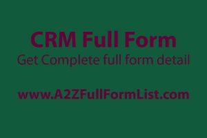 crm full form in hindi, crm full form in banking, crm full form in civil engineering, crm full form in medical, crm full form in bpo, crm full form in sap, crm full form in sales, crm full form in electrical,