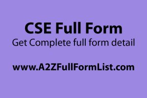 UPSC CSE full form in hindi, CSE full form upsc, ECE full form, CSE full form in airlines, CSE full form in medical, B Tech CSE full form, CSE full form in environment, CSE subjects,
