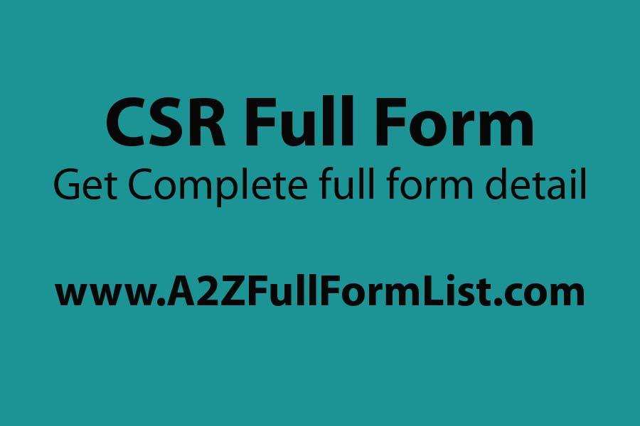 CSR full form in police, CSR full form in hindi, CSR full form in economics, CSR in india, CSR full form in finance, CSR full form in business, CSR full form in retail, CSR full form in bpo,
