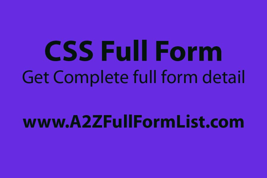 html full form, css full form in hindi, php full form, css meaning, css full form in ssc, types of css, css full form in medical, css full form in economics,