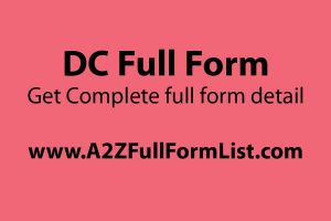 DC full form in physics, DC full name in government, DC full form in computer, DC full name education, Washington, d.c. full name, DC full name in medical,