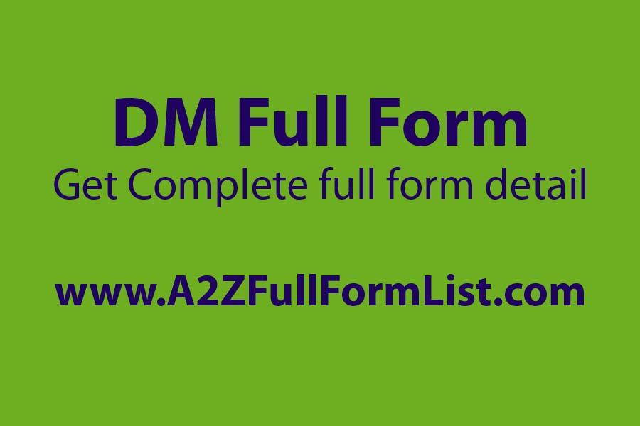 DM full form in instagram, DM full form in medical, SDM full form, DM full form in whatsapp, DM full form in chat, DM full form in maths, ADM full form, SDM full form in hindi,