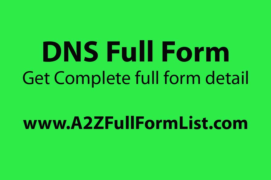 DNS full form in medical, DNS full form in nursing, What is DNS and how it works, DNS server, DNS meaning, DNS full form fluid, DNS full form in banking, DNS port,
