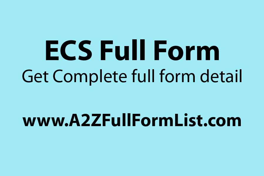 ECS full form in insurance, ECS full form in hindi, NACH full form, ECS full form in engineering, ECS full form in medical, ECS full form in lic, ECS meaning in kannada, ECS meaning in tamil,