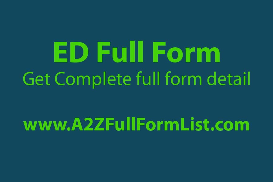 ed full form in kannada, ed full form in engineering, ed full form in government in hindi, ed department, ed full form in government in marathi, ed full form in medical terms, enforcement directorate upsc, how to make complaint to enforcement directorate,