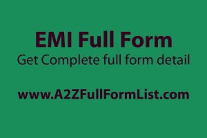 emi full form in telugu, emi full form in engineering, emi full form hindi, emi calculator, emi full form in kannada, emi full form in tamil, emi formula derivation, emi full form in gujarati,