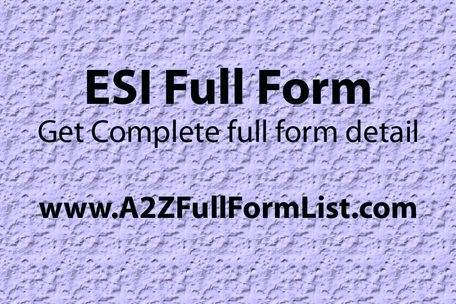 ESI full form in hindi, ESI benefits, ESI calculation, ESI act, ESI contribution, ESIC forms, ESI card eligibility, ESIC Full Form