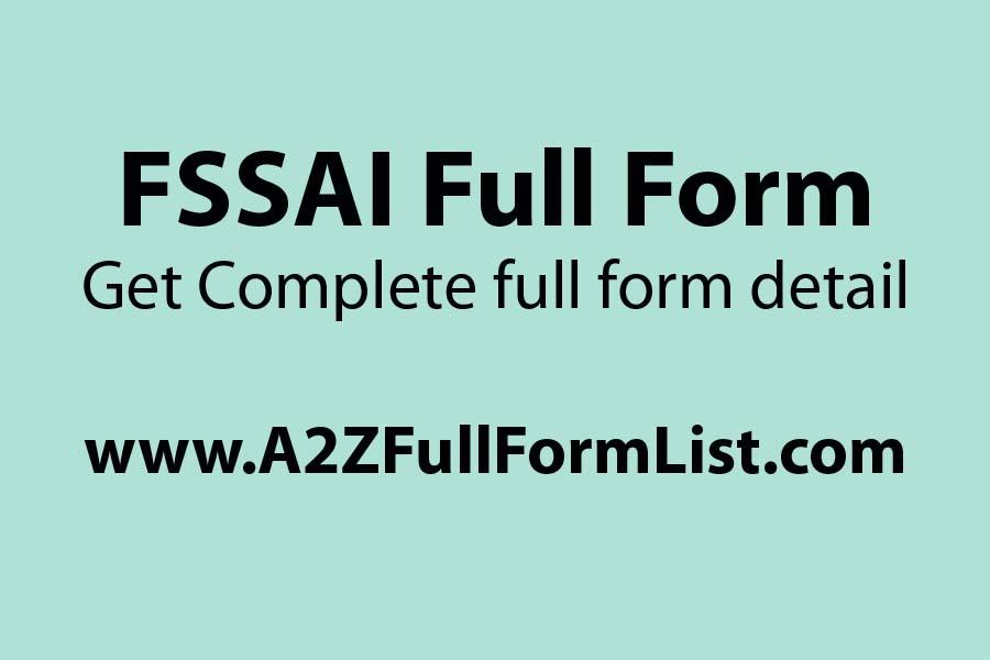 FSSAI full form in hindi, FSSAI full form in marathi, FSSAI act, FSSAI full form in tamil, FSSAI rules, FSSAI recruitment, FSSAI headquarters, FSSAI pdf,