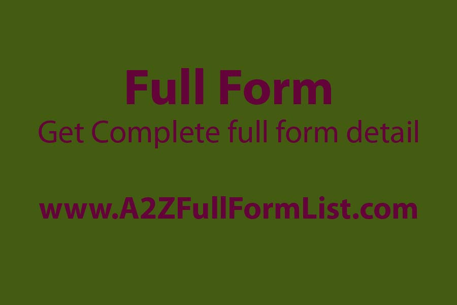 important full forms of gk, full forms of words, general full forms used in daily life, a to z full form pdf download, full forms of names, 20 full form, what is full form of a to z?, computer full form,