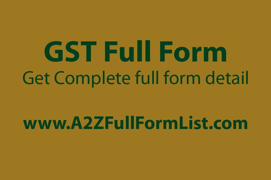gst full form in hindi, gst full form in marathi, gst full form in chat, gst full form in tamil, utgst full form, types of gst, gst meaning, vat full form
