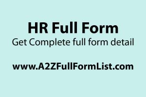 HR full form in mba, HR full form in computer, HR full form in hotel, HR full form in medical, HR full form in marathi, HR full form in tamil, HR in company, BHR full form in HR,