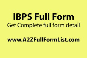 IBPS full form in hindi, PO full form, IBPS po, IBPS syllabus, Bank po full form, IBPS po salary, IBPS clerk, IBPS po eligibility,