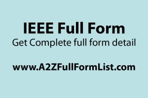 IEEE xplore, IEEE standards, IEEE full form in vhdl, IEEE membership, IEEE wiki, IEEE papers, IEEE 802.11 full form, IEEE logo meaning,