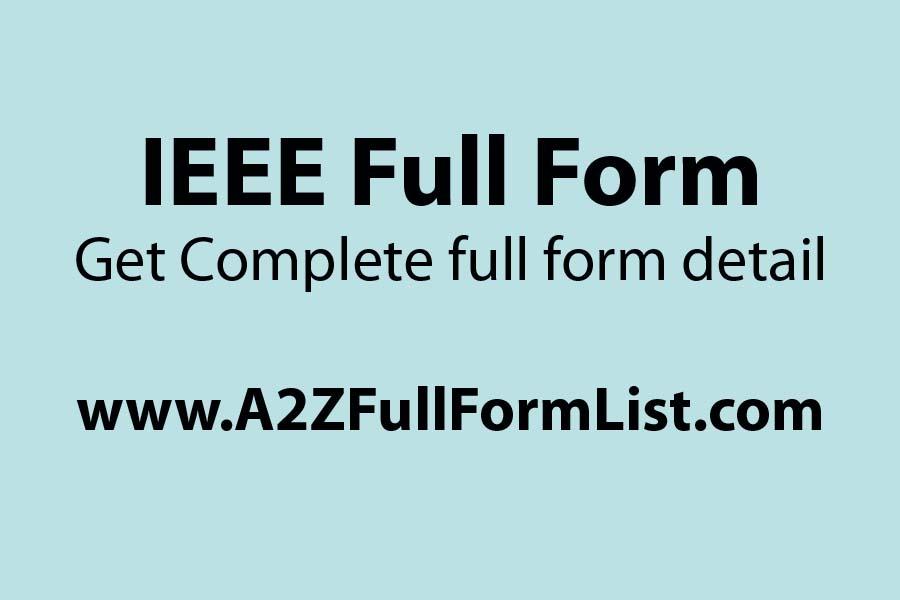 IEEE xplore, IEEE standards, IEEE full form in vhdl, IEEE membership, IEEE wiki, IEEE papers, IEEE 802.11 full form, IEEE logo meaning,