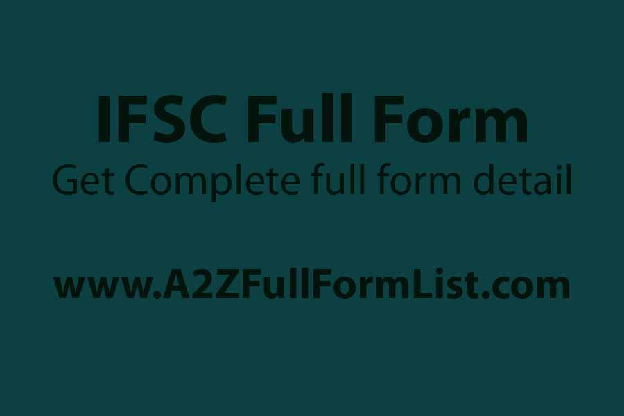 rtgs full form, neft full form, micr code full form, imps full form, ifsc full form in hindi, ifsc full form and how many digits code is it, ifsc full form in companies act, ifsc code,