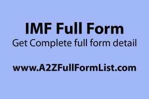 IMF full form in Hindi, IMF functions, IMF headquarters, IMF members, IMF full form in India, Objectives of IMF, IMF wiki, Role of IMF,