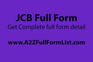 jcb full form price, jcb full form in memes, jcb full form in hindi, jcb full form pronunciation, jcp full form, jcb meaning, jcb machine, jcb company, Complete Full Form Details