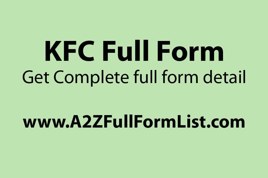 KFC full form in Hindi, KFC full name and owner, KFC full name pronunciation, KFC full form in Telugu, KFC full name in Bengali, KFC founder, KFC owner,