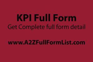 KPI full form in hindi, KPI full form in hr, KPI full form in telecom, What is KPI, KPI full form in sales, KPI examples, KPI full form in retail, KRA full form,