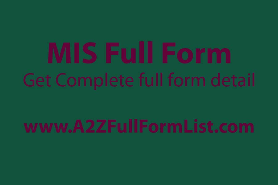 mis full form in hindi, mis full form in medical, types of mis, types of mis reports, mis meaning, components of mis, what is mis, mis full form in share market