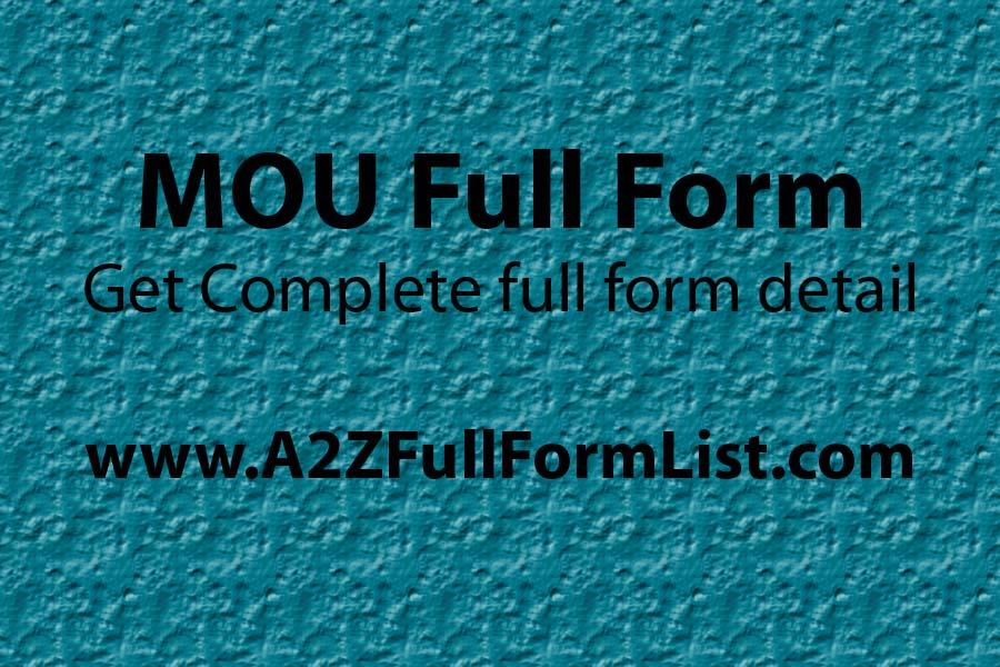 MOU full form in india, MOU full form in medical, MOU full form in hindi, MOU format, What is MOU, MOU full form in telugu, Benefits of MOU, MOU Full Form in gujarati,