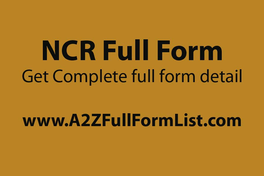 NCR full form in hindi, NCR full form in police, CAB NCR full form, Delhi NCR cities, Noida full form, NCT full form, NCR delhi, NCR full form in banking,