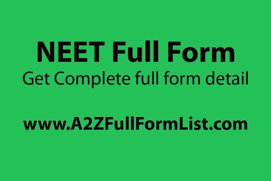 neet full form 2020, jee full name, mbbs full name, neet 2020, full name of neet and aiims, bds full name, aiims full form, neet full name in hindi,