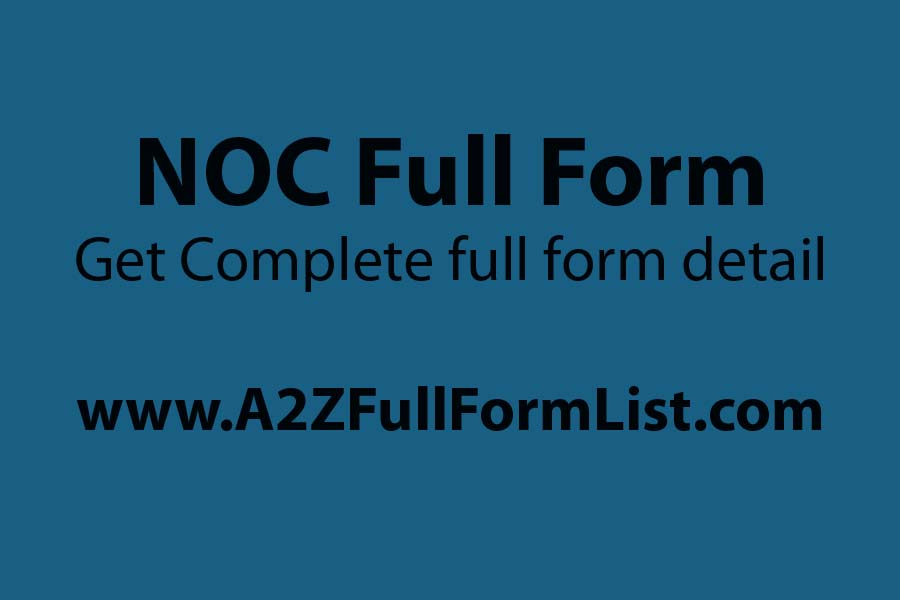 noc full form pdf, noc full form in telugu, noc full form in networking, noc full form in hindi, noc full form in banking, noc full form bike, noc full form in memes, noc meaning, Page navigation,