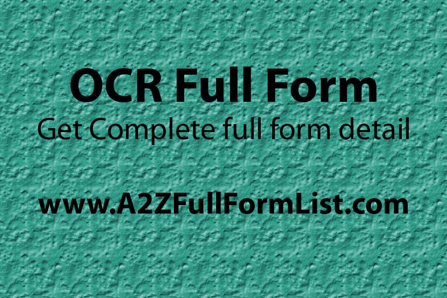 omr full form, ocr full form in banking, ocr full form in hindi, ocr full form in real estate, ocr full form in home loan, ocr meaning, ocr software,