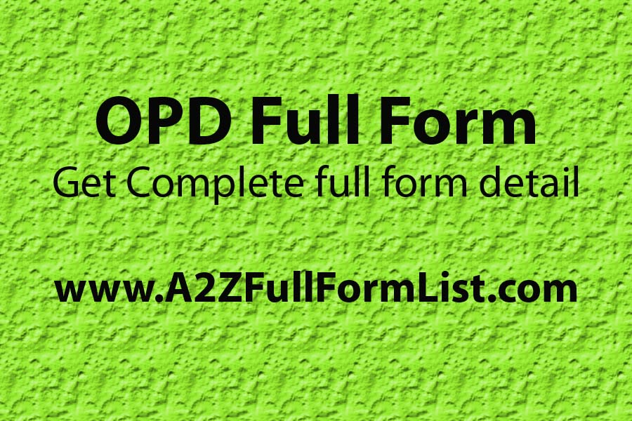 IPD full form, ENT opd full form, ICU opd full form, OPD meaning, OPD test, ICU full form, Types of opd, OT full form,