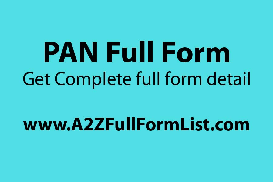 PAN india full form, PAN full form in computer, PAN full form in chemistry, TAN full form, ATM full form, PAN card form, PAN full form in medical, PIN full form,