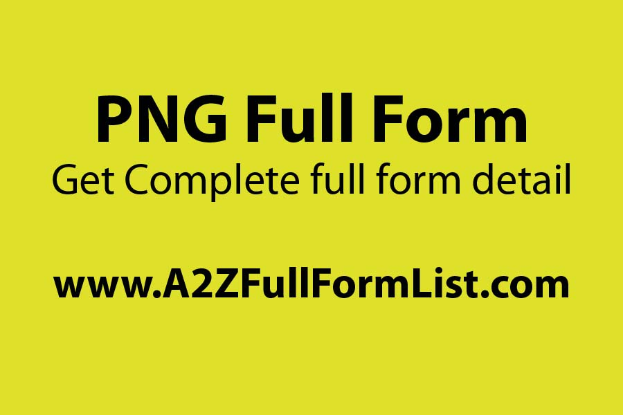 PNG full form gas, JPG full form, PNG gas full form in english, PNG full form country, CNG full form, PNG full form in gujarati, LPG full form, PNG Full Form in medical,