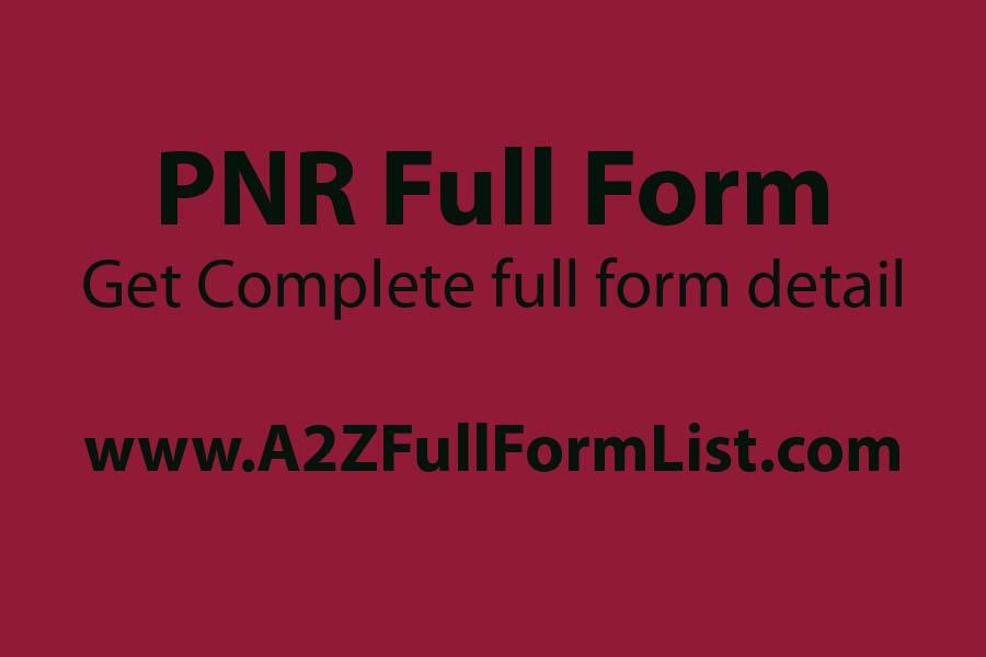 pnr full status, pnr full form in railway in hindi, irctc, irctc full form, pnr full form in medical, rac full form, pnr status, flight, cnf full form,