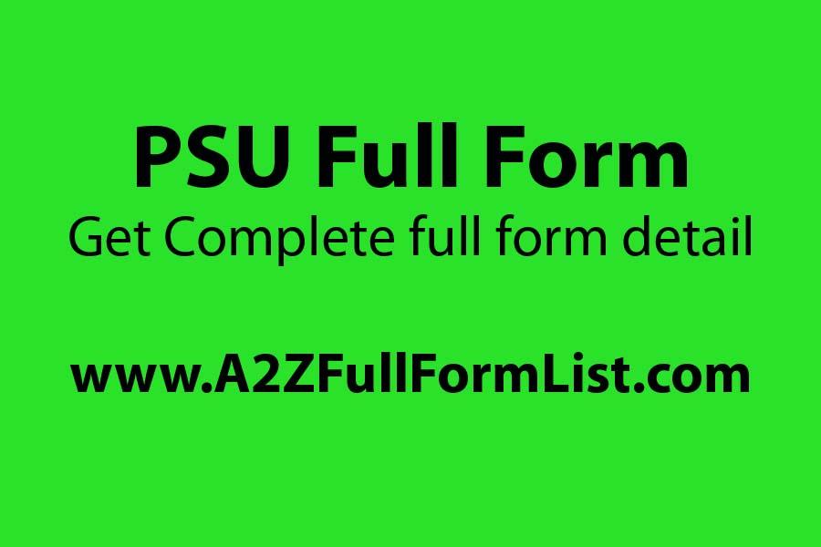 psu full form in hindi, cpse full form, psu full form in medical, top 10 psu in india, top 20 psu in india, psu salary, cpsu full form, psu exam,